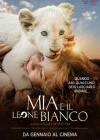 Mia e il leone bianco i
