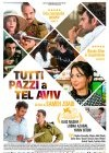 tutti pazzi a Tel Aviv i